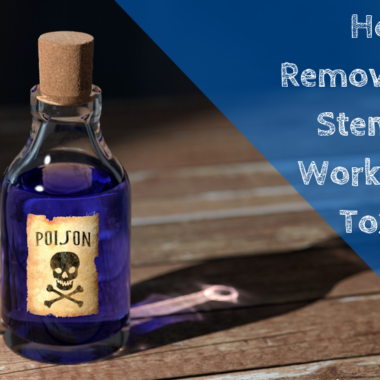 Workplace Toxicity: Removing the Stench…